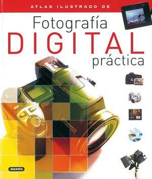 ATLAS ILUSTRADO DE FOTOGRAFIA DIGITAL PRACTICA