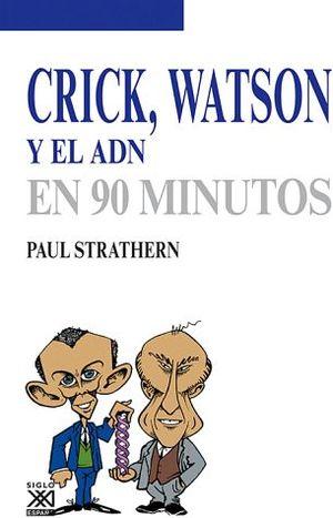 CRICK, WATSON Y EL ADN EN 90 MINUTOS
