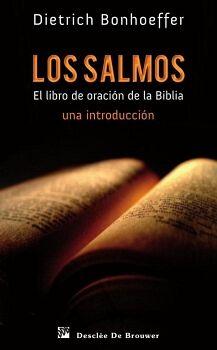 LOS SALMOS. EL LIBRO DE ORACIÓN DE LA BIBLIA