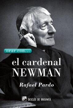 ORAR CON... EL CARDENAL NEWMAN