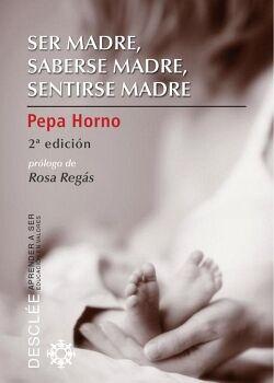 SER MADRE, SABERSE MADRE, SENTIRSE MADRE