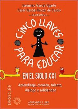 CINCO LLAVES PARA EDUCAR EN EL SIGLO XXI