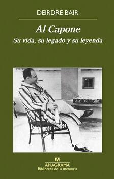 AL CAPONE -SU VIDA, SU LEGADO Y SU LEYENDA-