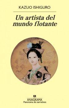 UN ARTISTA DEL MUNDO FLOTANTE 3ED.       (PANORAMA DE NARRATIVAS)