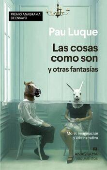 COSAS COMO SON Y OTRAS FANTASIAS, LAS