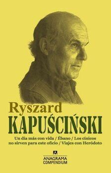 RYSZARD KAPUSCINSKI -UN DIA MAS/EBANO/LOS CINICOS/VIAJES CON.-