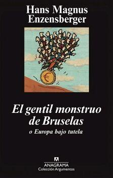 GENTIL MONSTRUO DE BRUSELAS O EUROPA BAJO TUTELA