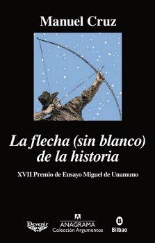 FLECHA (SIN BLANCO) DE LA HISTORIA, LA    (ANAGRAMA ARGUMENTOS)