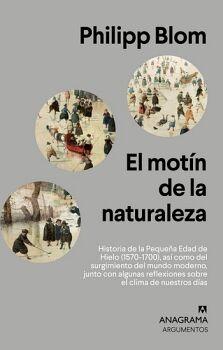 MOTIN DE LA NATURALEZA, EL -HISTORIA DE LA PEQUEÑA EDAD DE HIELO-