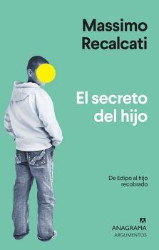 SECRETO DEL HIJO, EL -DE EDIPO AL HIJO RECOBRADO-