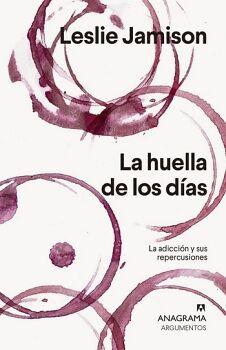 HUELLA DE LOS DIAS, LA -LA ADICCION Y SUS REPERCUSIONES-