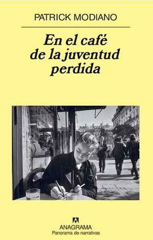 EN EL CAFE DE LA JUVENTUD PERDIDA (PANORAMA DE NARRATIVAS)