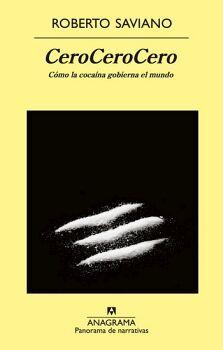 CEROCEROCERO -COMO LA COCAINA GOBIERNA EL MUNDO-