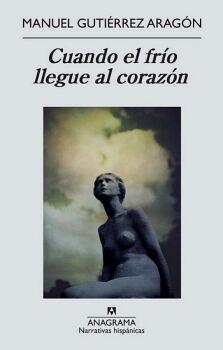 CUANDO EL FRIO LLEGUE AL CORAZON (NARRATIVAS HISPANICAS)