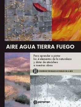 AIRE AGUA TIERRA FUEGO -PARA APRENDER A PINTAR LOS 4 ELEMENTOS-