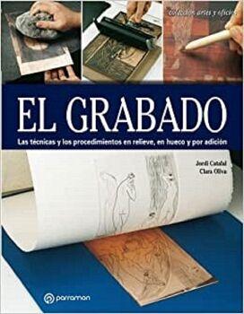 GRABADO, EL -LAS TECNICAS Y LOS PROCEDIMIENTOS EN RELIEVE-
