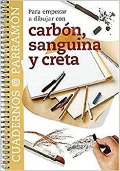 PARA EMPEZAR A DIBUJAR CON CARBON, SANGUINA Y CRETA (CUADERNOS)