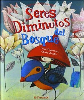 CUENTOS IMPRESCINDIBLES -SERES DIMINUTOS DEL BOSQUE-