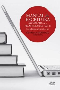 MANUAL DE ESCRITURA ACADEMICA Y PROFESIONAL (VOL.I)