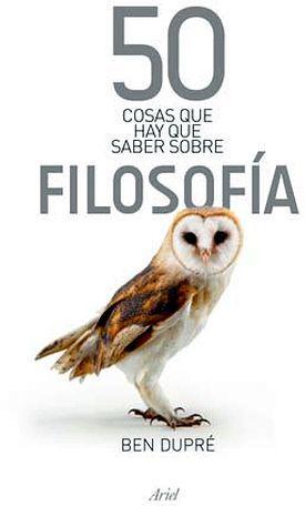 50 COSAS QUE HAY QUE SABER SOBRE FILOSOFIA (ED.ESPAÑOLA)