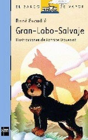 GRAN LOBO SALVAJE              (BARCO DE VAPOR)