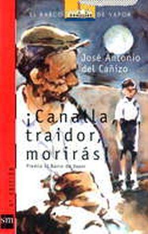 CANALLA, TRAIDOR, MORIRAS