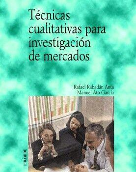 TÉCNICAS CUALITATIVAS PARA INVESTIGACIÓN DE MERCADOS