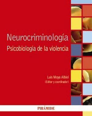 NEUROCRIMINOLOGIA -PSICOBIOLOGIA DE LA VIOLENCIA- (PSICOLOGIA)