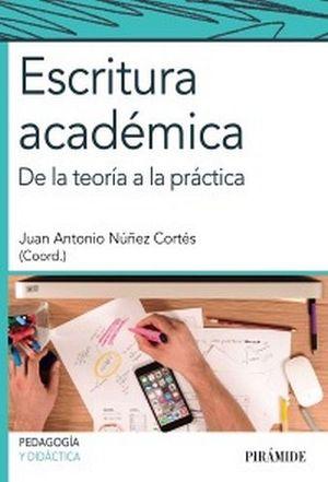 ESCRITURA ACADEMICA -DE LA TEORIA A LA PRACTICA- (PEDAG.Y DIDACT.