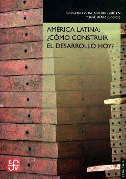 AMERICA LATINA: ¿COMO CONSTRUIR EL DESARROLLO HOY?  (ECONOMIA)