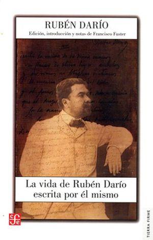 VIDA DE RUBEN DARIO ESCRITA POR EL MISMO, LA