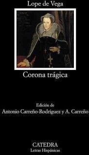 CORONA TRAGICA (LETRAS HISPANICAS)