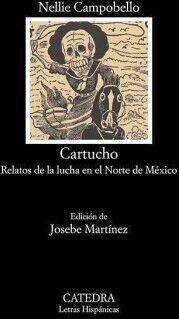 CARTUCHO -RELATOS DE LA LUCHA EN EL NORTE DE MEXICO-