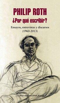 POR QUE ESCRIBIR? -ESCRIBIR, ENTREVISTA Y DISCURSOS (1960-2013)