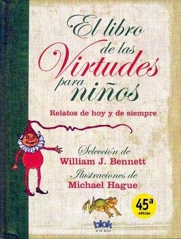 LIBRO DE LAS VIRTUDES PARA NIÑOS, EL (B DE BLOK/EMPASTADO)