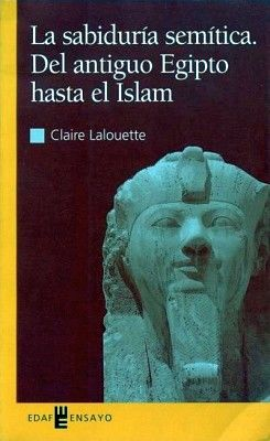 SABIDURIA SEMITICA. DEL ANTIGUO EGIPTO HASTA EL ISLAM, LA