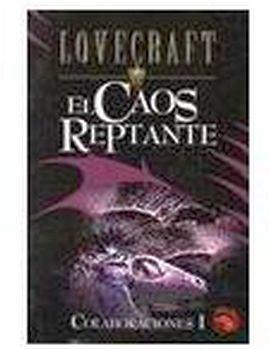 CAOS REPTANTE, EL (COLABORACIONES I)