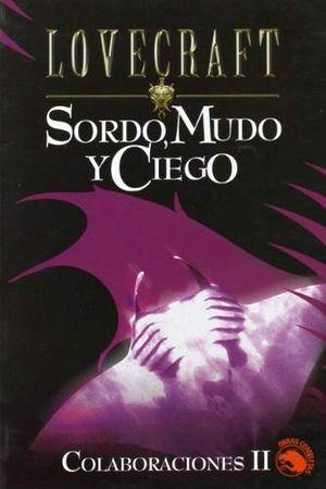 SORDO, MUDO Y CIEGO (COLABORACIONES II)