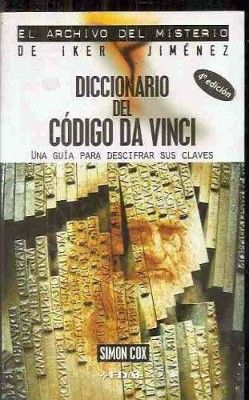DICCIONARIO DEL CODIGO DA VINCI (ARCHIVO DEL MISTERIO DE IKER J.)