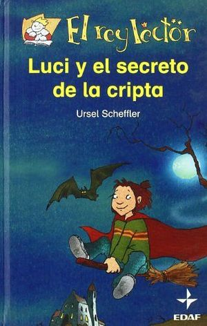 LUCI Y EL SECRETO DE LA CRIPTA    (EL REY LECTOR)
