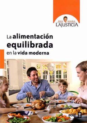 ALIMENTACION EQUILIBRADA EN LA VIDA MODERNA, LA