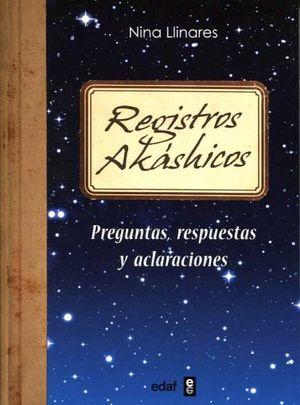 REGISTROS AKASHICOS -PREGUNTAS, RESPUESTAS Y ACLARACIONES-