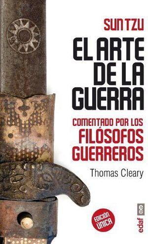 ARTE DE LA GUERRA, EL -COMENTADO POR LOS FILOSOFOS GUERREROS-