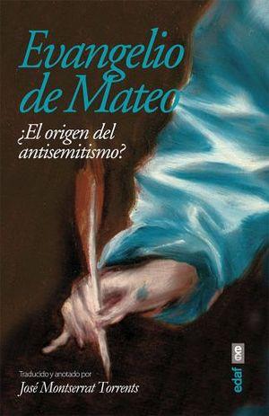 EVANGELIO DE MATEO -¿EL ORIGEN DEL ANTISEMITISMO?-