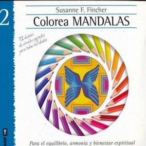COLOREA MANDALAS 2 -PARA EL EQUILIBRIO, ARMONIA Y BIENESTAR-