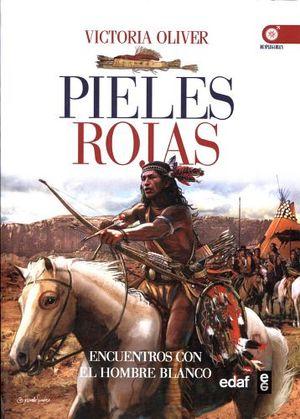 PIELES ROJAS -ENCUENTROS CON EL HOMBRE BLANCO-