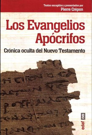 EVANGELIOS APOCRIFOS, LOS -CRONICA OCULTA DEL NUEVO TESTAMENTO-