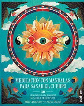 MEDITACION CON LAS MANDALAS PARA SANAR EL CUERPO