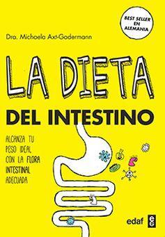 DIETA DEL INTESTINO, LA -ALCANZA TU PESO IDEAL CON LA FLORA INTE.