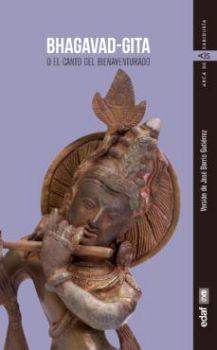 BHAGAVAD-GITA -O EL CANTO DEL BIENAVENTURADO- (ARCA DE SABIDURIA)